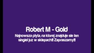 Robert M - Down The Line (Płyta Gold Już Do Nabycia!!!)