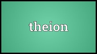 Theion Meaning