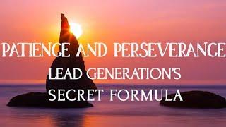 Patience and Perseverance: Lead Generation's Secret Formula