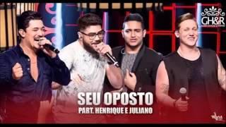 George Henrique e Rodrigo - Seu Oposto (Part Henrique e Juliano DVD 2016)