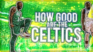 Exactly HOW GOOD are the Boston Celtics?