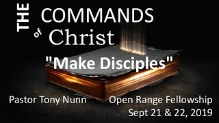 The Commands Of Christ, Part 9: Go Make Disciples