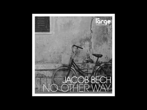 Jacob Bech No Other Way on Large Music (LAR164)