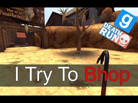 I try to bhop in Gmod Deathrun..