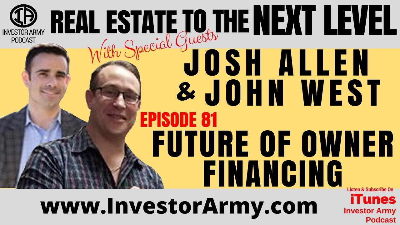 John West and Josh Allen I Future Of Owner Financing I EP 81