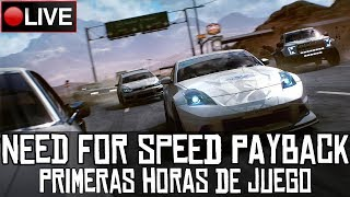 Need for Speed Payback || Primeras horas de juego || LIVE