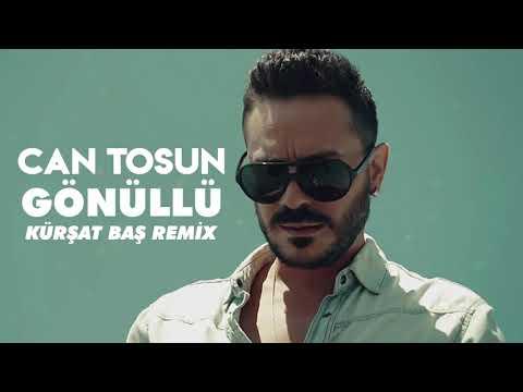 Can Tosun - Gönüllü (Kürşat Baş Remix) indir