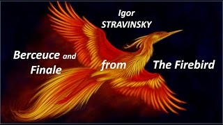 Berceuse and Finale from the Firebird  - Igor Stravinsky (1882-1971)