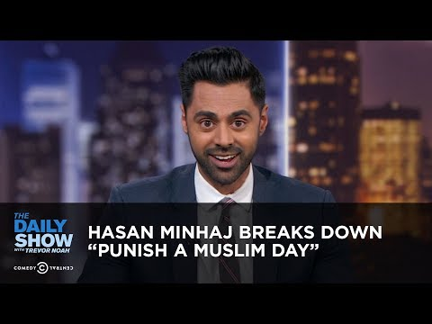"Trevor Noah vs. Hasan Minhaj Breaks Down ""Punish A Muslim Day"""