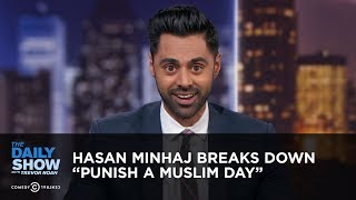 "Hasan Minhaj Breaks Down ""Punish a Muslim Day"" 