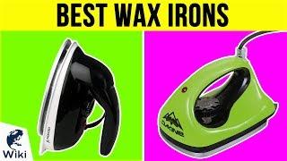 10 Best Wax Irons 2018