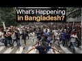 What's Happening in Bangladesh? (Student Protests)