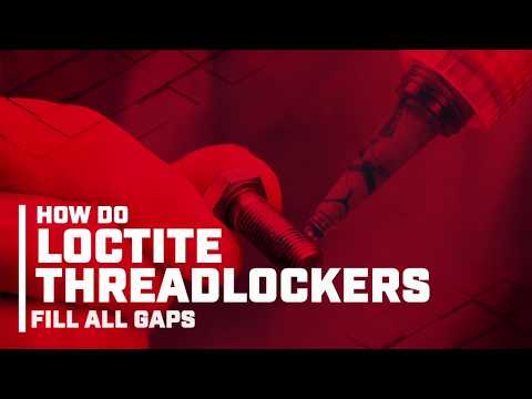 How Do LOCTITE Threadlockers Fill All Gaps