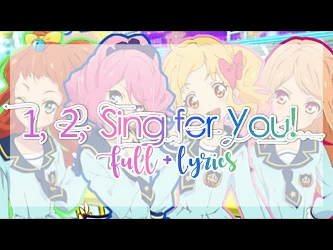 [FULL+LYRICS] Aikatsu Stars! - Yume-Rola-Mahiru-Ako -  1, 2, Sing for You!