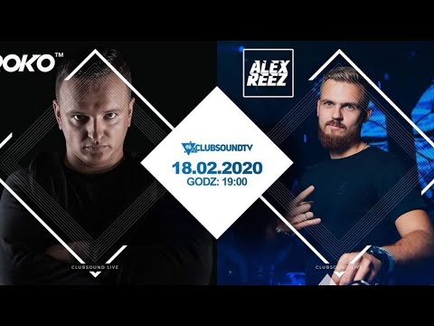 ROKO & Alex Reez Live !  Clubsound TV ! 18.02.2020 R. !