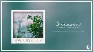 Surmount - Shut You Out