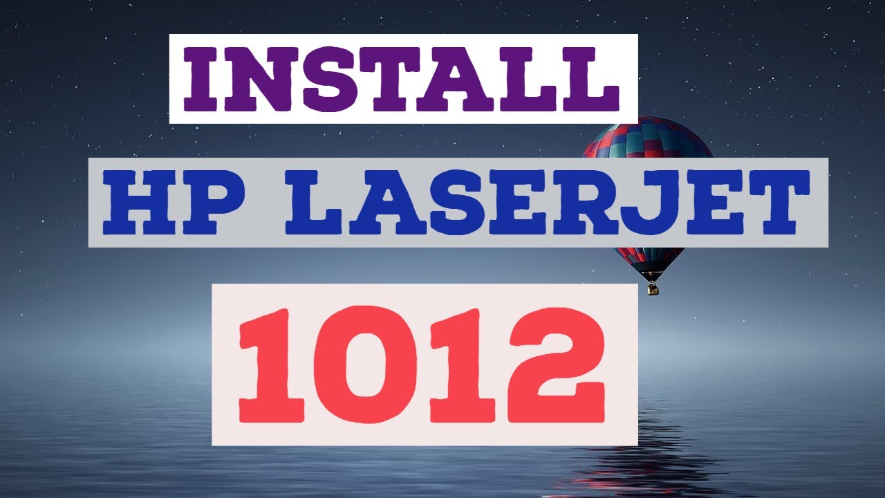 How to download and install hp laserjet 1012 printer driver on.