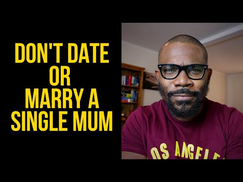 Don't Date Or Marry A Single Mum // SAY IT LIKE IT IS - Ep 76