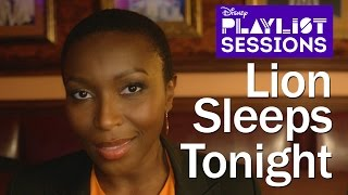 Lion King Broadway Cast | Lion Sleeps Tonight | Disney Playlist Sessions