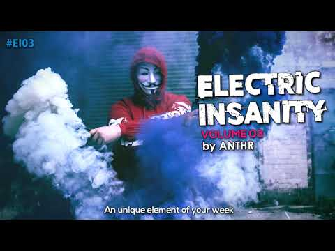✨Electric Insanity Vol.03 | Electro House & Bigroom Mix By ANTHR | 2018 | Best EDM Music