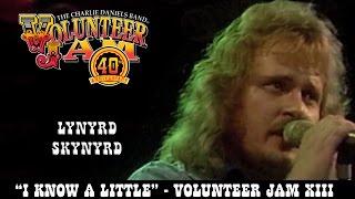 Lynyrd Skynyrd - I Know A Little - Volunteer Jam XIII