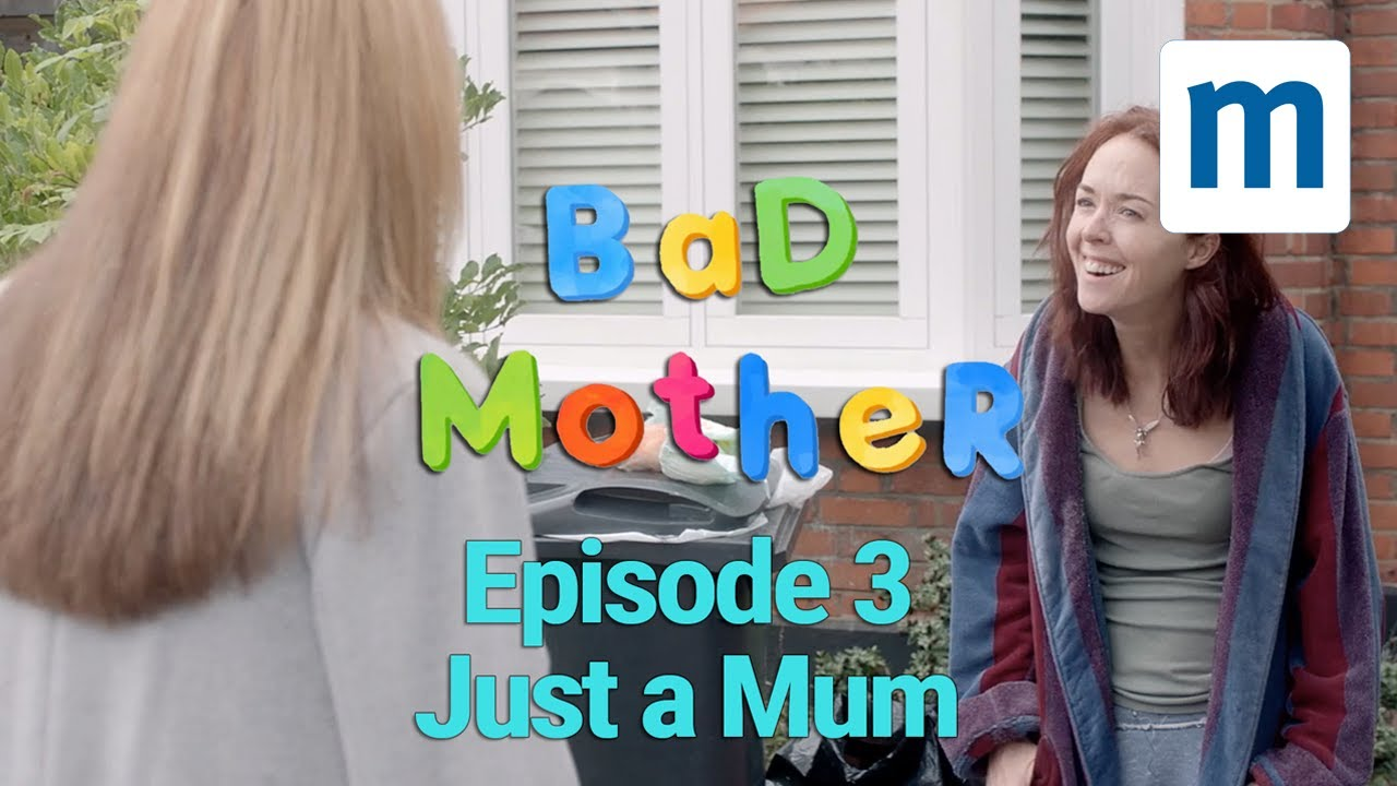 Bad Mother: Episode 3 - Just a Mum