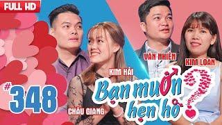 BẠN MUỐN HẸN HÒ | Tập 348 UNCUT | Châu Giang - Kim Hải | Văn Nhiên - Kim Loan | 150118 ????