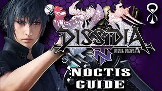 Dissidia Final Fantasy NT - Noctis Guide - LongTimeGaming