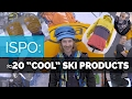"""20 """"COOL"""" SKI PRODUCTS 2018 