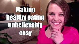 How to make healthy eating unbelievably easy (how to start eating healthy)