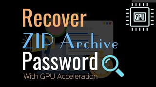 How to Recover ZIP Password with GPU