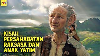 Kisah Persahabatan Antara Raksasa Dan Anak Yatim - ALUR CERITA FILM The Bfg