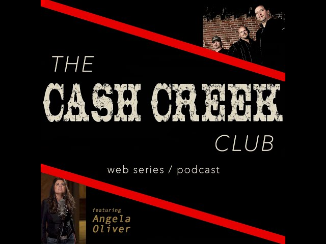 The Cash Creek Club #9 (special guest Angela Oliver) Country Music Talk Show