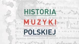 Historia Muzyki Polskiej - audycja nr 17