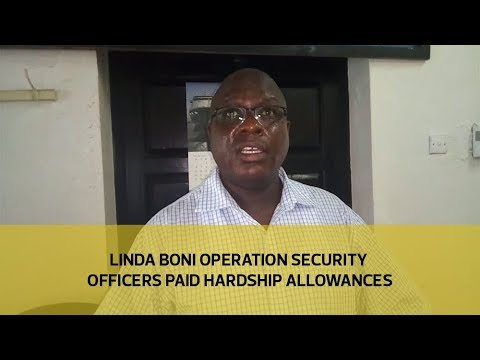 Linda Boni Operation security officers paid hardship allowances