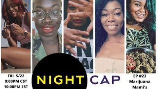 Night Cap with Erica: Marijuana Mami's