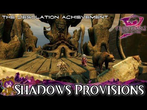 ★ Guild Wars 2 ★ - Shadows Provisions (The Desolation achievement)