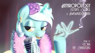 Repeat youtube video [remix] AwkwardMarina - Anthropology (Lyra's Song) remix by Yoka the Changeling