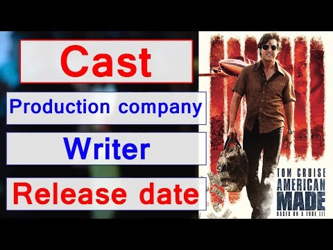 American Made Movie Cast, Writers, Release Date, Production Company, Runtime And Gener