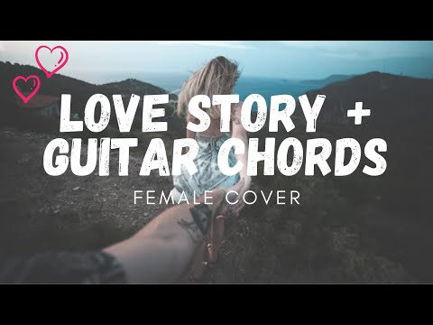 Love Story - Taylor Swift + Guitar Chords // Female Cover