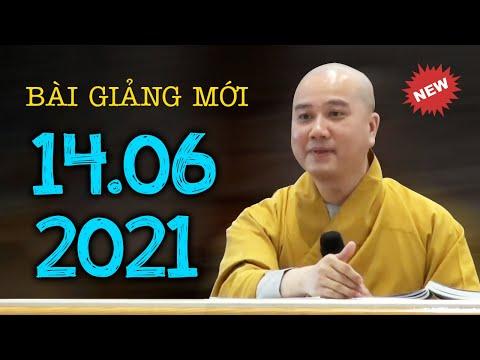 Bài giảng mới nhất 14.06.2021 Thầy Thích Pháp Hòa