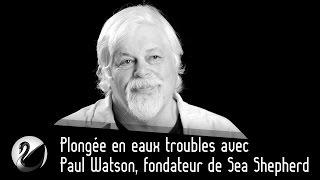 Paul Watson, fondateur de Sea Shepherd : Plongée en eaux troubles