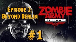 ZOMBIE ARMY TRILOGY! Walkthrough▐ Episode 3: Beyond Berlin - City of Ashes (Part 1)