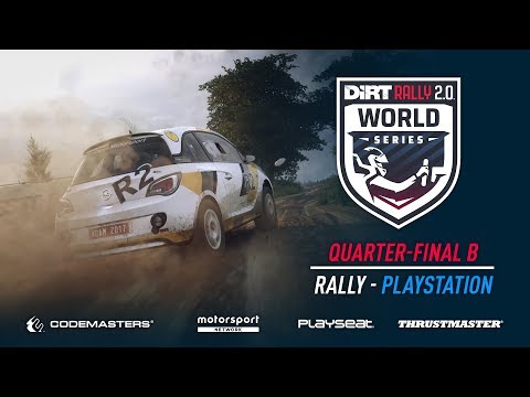 Quarter-Final B - Rally - PlayStation - DiRT Rally 2.0 World Series