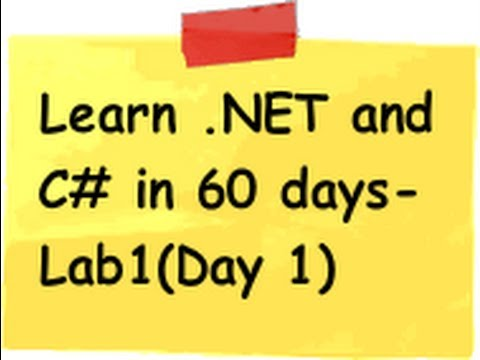 (Beginners) Learn .NET and c# (Csharp) in 60 days - Lab 1 (Day 1)