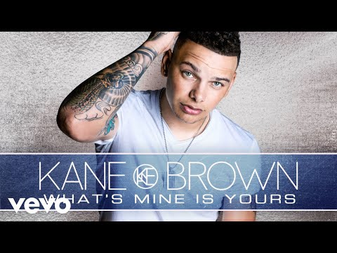 Kane Brown  Whats Mine Is Yours Audio