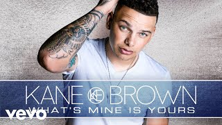 Kane Brown - What's Mine Is Yours (Audio) Mp3