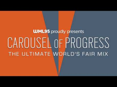 Carousel of Progress: The Ultimate World's Fair Mix