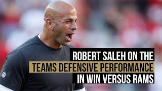 San Francisco 49ers defensive coordinator Robert Saleh on win versus LA Rams