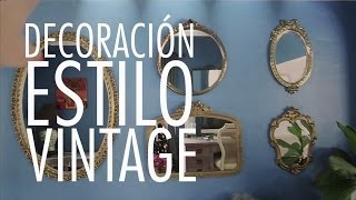 DIY | Tips para decorar tu casa estilo Vintage ♡ Just Live Alicia